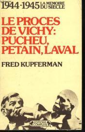 Le Proces De Vichy : Pucheu, Petain, Laval. - Couverture - Format classique