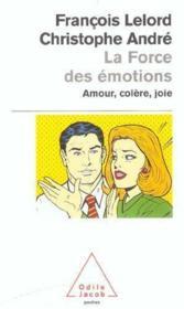 La force des émotions ; amour, colère, joie - Couverture - Format classique