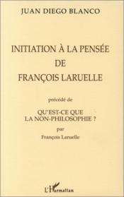 Initiation à la pensée de François Laruelle ; qu'est-ce que la non-philosophie ? - Couverture - Format classique
