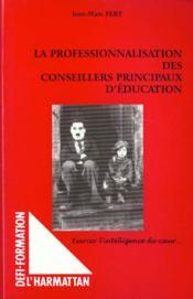 La Professionnalisation Des Conseillers Principaux D'Education - Couverture - Format classique