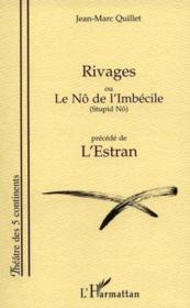 Rivages Ou Le No De L'Imbecile ; L'Estran - Couverture - Format classique
