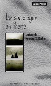 Un sociologue en liberté ; lecture de Howard S. Becker - Couverture - Format classique