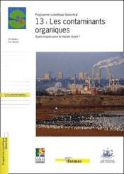 13 - les contaminants organiques. quels risques pour le monde vivant ? - Couverture - Format classique