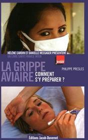 La grippe aviaire : comment s'y préparer ? - Couverture - Format classique
