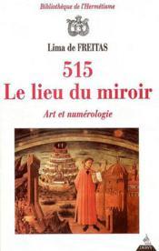 515 ; le lieu du miroir ; art et numerologie - Couverture - Format classique