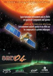 The space radiation environment srec 04 and its effects on spacecraft components and systems - Intérieur - Format classique