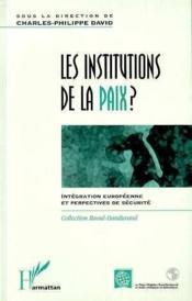 Institutions De La Paix ? (Les) Integration Europeenn - Couverture - Format classique