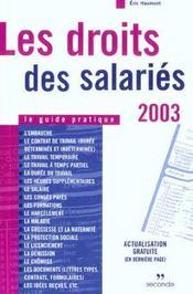 Les droits des salaries ; edition 2003 - Intérieur - Format classique