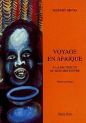 Voyage En Afrique A La Recherche De Mon Moi Enivre - Couverture - Format classique