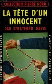 La Tete D'Un Innocent. Collection L'Aventure Criminelle N° 28. - Couverture - Format classique