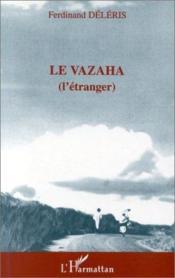 Le vazaha (l'étranger) - Couverture - Format classique
