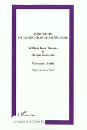 Fondation De La Sociologie Americaine ; Morceaux Choisis - Intérieur - Format classique