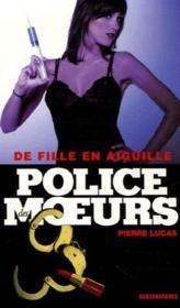 Police Des Moeurs T.176 ; De Fille En Aiguille - Couverture - Format classique