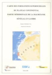 Carte Des Formations Superficielles Du Plateau Continental Partie Meridionale De La Mauritanie, Sene - Couverture - Format classique