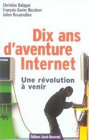 Dix ans d'aventure internet ; une révolution à venir - Intérieur - Format classique