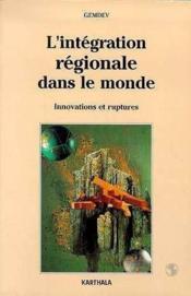 L'Integration Regionale Dans Le Monde - Couverture - Format classique