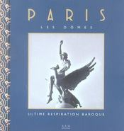 Paris, les dômes ; ultime respiration baroque - Intérieur - Format classique