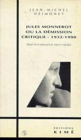 Jules Monnerot ou la demission critique, 1932-1990 - Couverture - Format classique