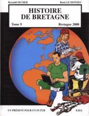 Histoire de Bretagne t.9 ; Bretagne 2000 - Couverture - Format classique