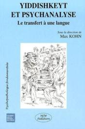 Yiddishkeyt et psychanalyse ; le transfert à une langue - Couverture - Format classique