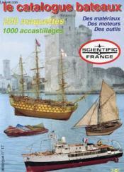Catalogue Bateaux N°17 - 200 Maquettes - 1000 Accastillages - Des Materiaux - Des Moteurs - Des Outils - Couverture - Format classique