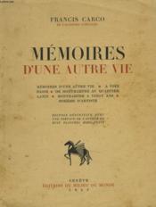 MEMOIRES D'UNE AUTRE VIE. A Voix Basse, De Montmartre Au Quartier Latin, Montmartre à Vingt Ans, Bohème d' Artiste. - Couverture - Format classique