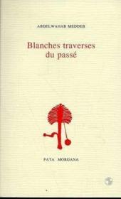 Blanches Traversees Du Passe - Couverture - Format classique