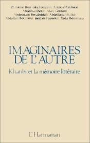 Imaginaires De L'Autre Khatibi Et Memoire - Couverture - Format classique