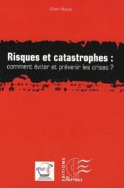 Risques et catastrophes : comment éviter et prévenir les crises ? - Couverture - Format classique