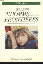 Refugies, Les Droits De L'Homme N'Ont Pas De Frontieres - Couverture - Format classique