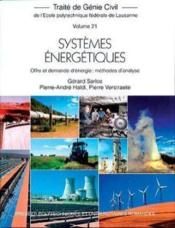 Traité de génie civil t.21 ; systèmes énergetiques ; offre et demande d'énergie : méthodes d'analyse - Couverture - Format classique