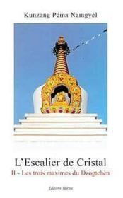 Escalier De Cristal 2 - Les Trois Maximes Dzogtchen - Couverture - Format classique