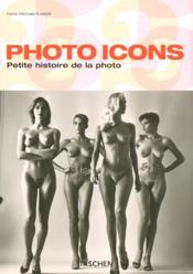 Photo icons ; petites histoires de la photo - Couverture - Format classique
