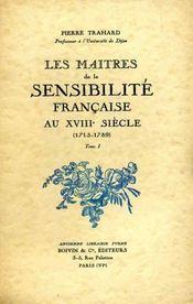 Les maîtres de la sensibilité française au XVIIIème siècle (1715-1789). - Intérieur - Format classique