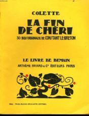 La Fin De Cheri. 30 Bois Originaux De Constant Lebreton. Le Livre De Demain N° 80. - Couverture - Format classique