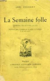 La Semaine Folle. Comedie En 4 Actes. - Couverture - Format classique