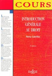Vente  Introduction Generale Au Droit ; 4e Edition  - Remy Cabrillac