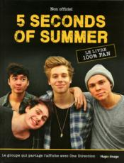 Vente livre :  5 seconds of summer ; le livre 100% fan  - Malcolm Croft