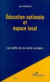 Education Nationale Et Espace Local : Les Defis De La Carte Scolaire - Intérieur - Format classique