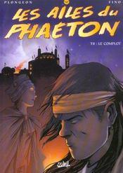 Les ailes du phaëton t.8 ; le complot - Intérieur - Format classique