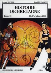Histoire de Bretagne t.10 ; de l'origine à 2000 - Couverture - Format classique