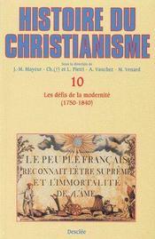 Histoire du christianisme t.10 ; les défis de la modernité - Couverture - Format classique