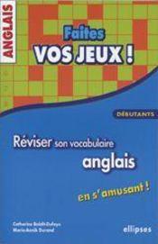 Faites Vos Jeux Debutants Reviser Son Vocabulaire Anglais En S'Amusant - Intérieur - Format classique
