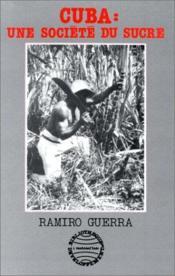 Cuba : une société du sucre - Couverture - Format classique