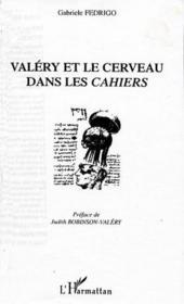 Valery Et Le Cerveau Dans Les Cahiers - Couverture - Format classique