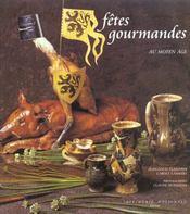 Les Fetes Gourmandes Au Moyen Age - Intérieur - Format classique