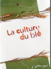 Culture du ble (la) - Couverture - Format classique