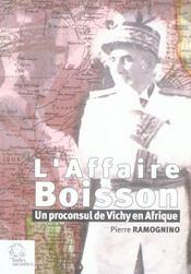L' Affaire Boisson Un Proconsul De Vichy En Afrique Les Aleas Du Pouvoir Et De La Memoire - Intérieur - Format classique