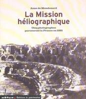 La Mission Heliographique. Cinq Photographes Parcourent La France En 1851 - Intérieur - Format classique
