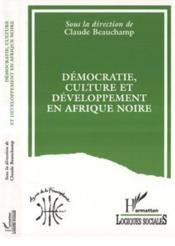 Democratie Culture Et Developpement En Afrique Noire - Couverture - Format classique